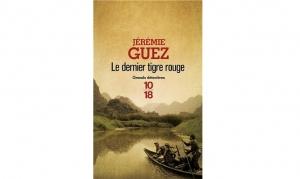 Jérémie Guez - Le dernier tigre rouge