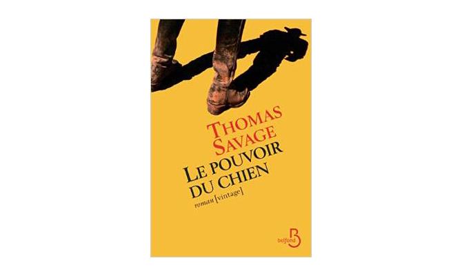 Thomas Savage - Le pouvoir du chien