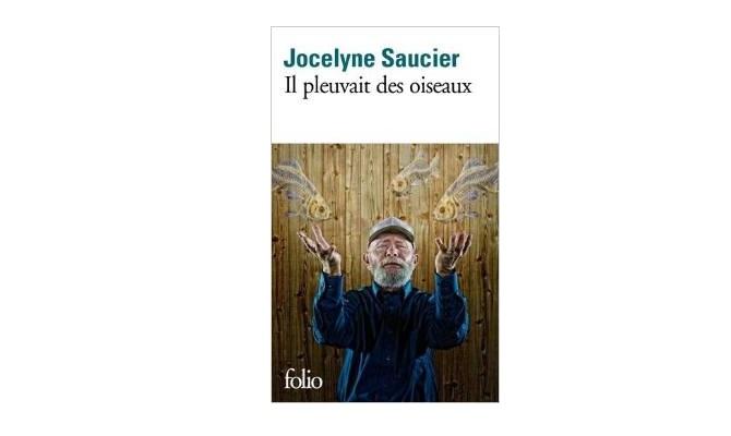 Il pleuvait des oiseaux - Jocelyne Saucier | critique ...