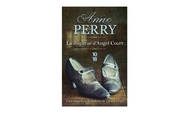 Anne Perry : la disparue d'Angel Court