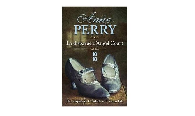 Anne Perry : la disparue d'Angel Court