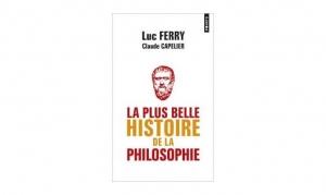 Luc Ferry & Claude Capelier - La plus belle histoire de la Philosophie