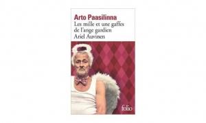 Arto Paasilinna - Les mille et une gaffes de l'ange gardien Ariel Auvinen