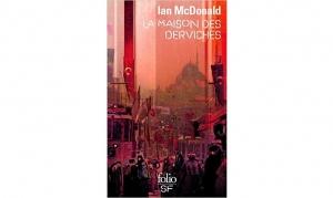 Ian McDonald - La maison des Derviches
