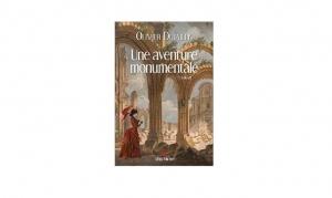 Olivier Dutaillis - Une aventure monumentale