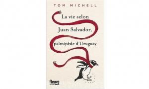 tom-michell-la-vie-selon-juan-salvador-palmipede-duruguay