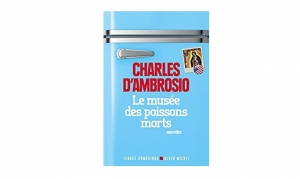 charles-dambrosio-le-musee-des-poissons-morts