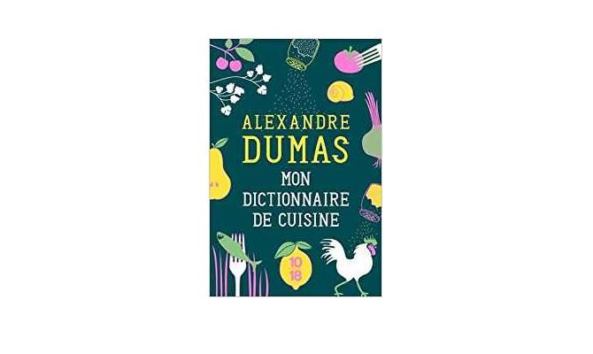 L 39 actualit litt raire du moment derni res - Dictionnaire de cuisine alexandre dumas ...
