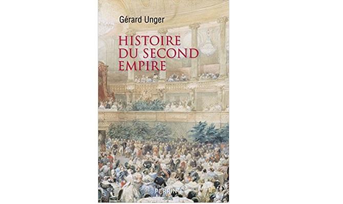 Gérard Unger – Histoire du Second Empire