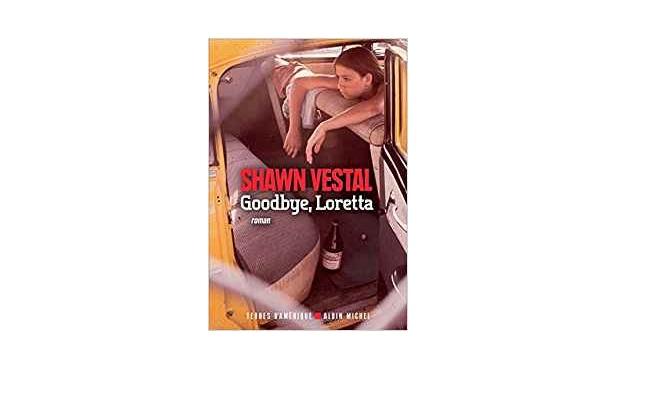 Shawn Vestal – Goodbye, Loretta
