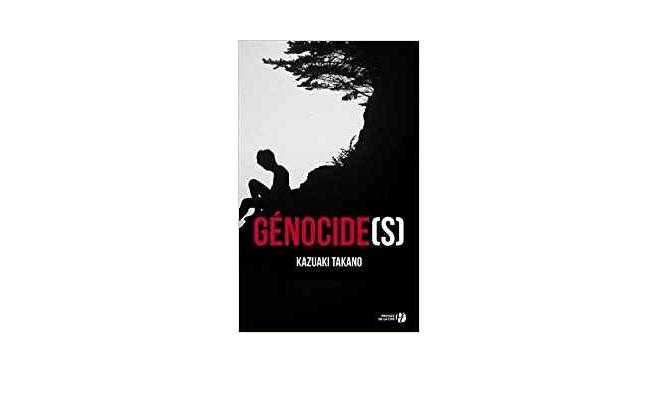 Kazuaki TAKANO – Génocide(s)