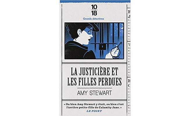 Amy Stewart – La justicière et les filles perdues